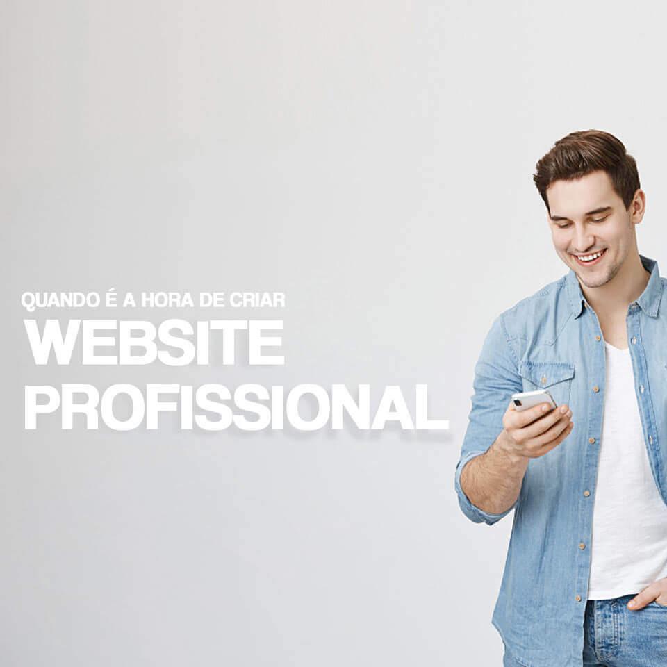 QUANDO É A HORA DE CRIAR UM WEBSITE PROFISSIONAL